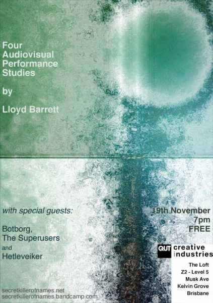 19 November 2011 – Botborg, The Superusers – Brisbane, Australia – Four Audiovisual Performance Studies