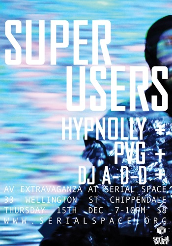 15 December 2011 – The Superusers – Sydney, Australia – AV Extravaganza