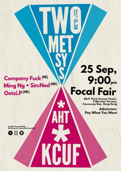 25 September 2016 – Company Fuck – Causeway Bay, Hong Kong – Focal Fair