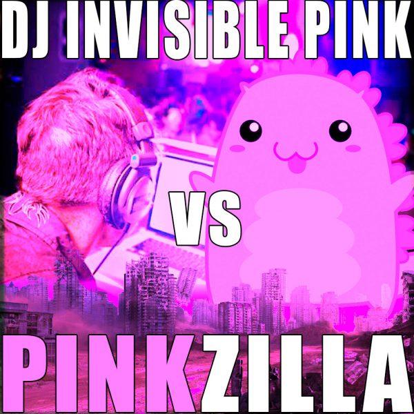 DJ Invisible Pink – Pinkcast 4 – vs Pinkzilla!