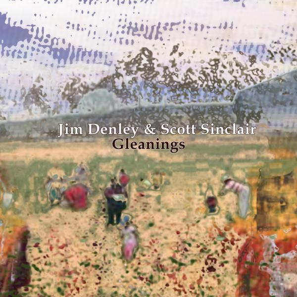 Jim Denley & Scott Sinclair – Gleanings – 2006