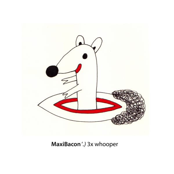 Maxi Bacon – 3x Whopper – 2011