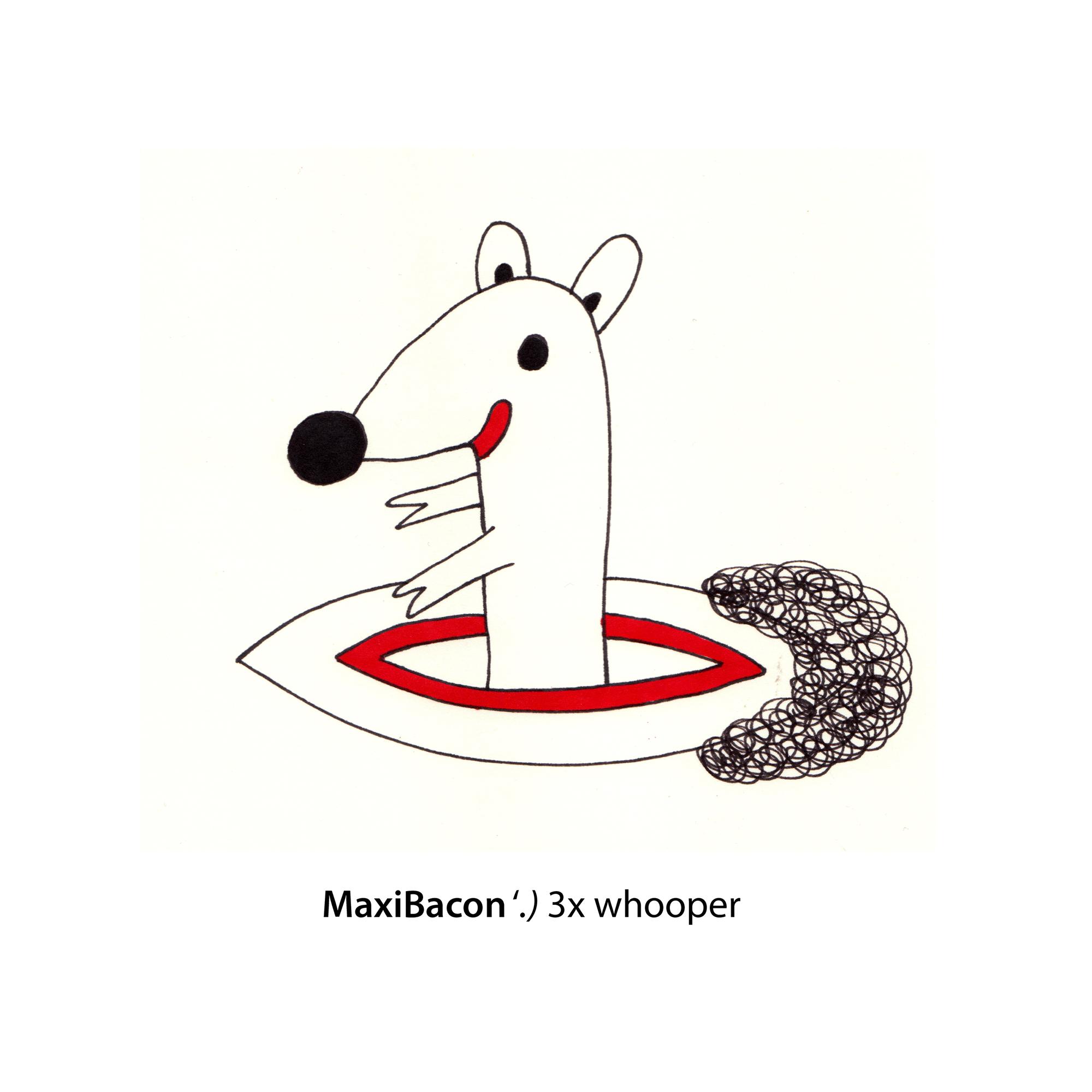 Maxi Bacon – 3x Whopper – 2011