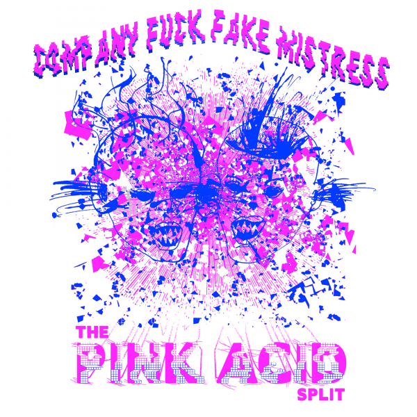 Company Fuck – The Pink Acid Split – 2013